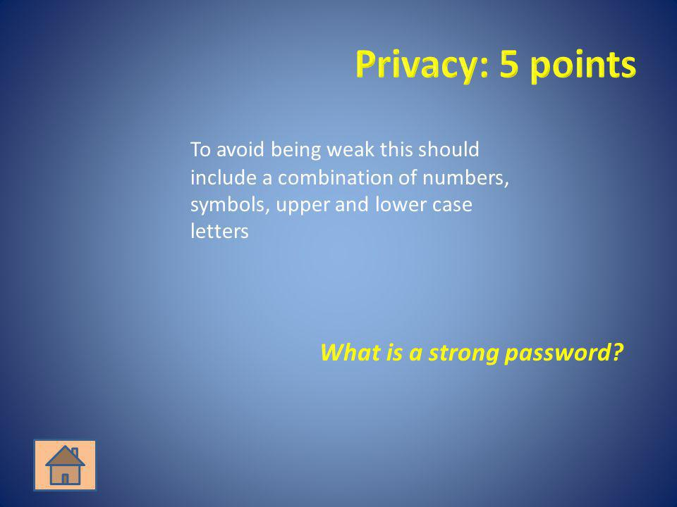 What is a strong password