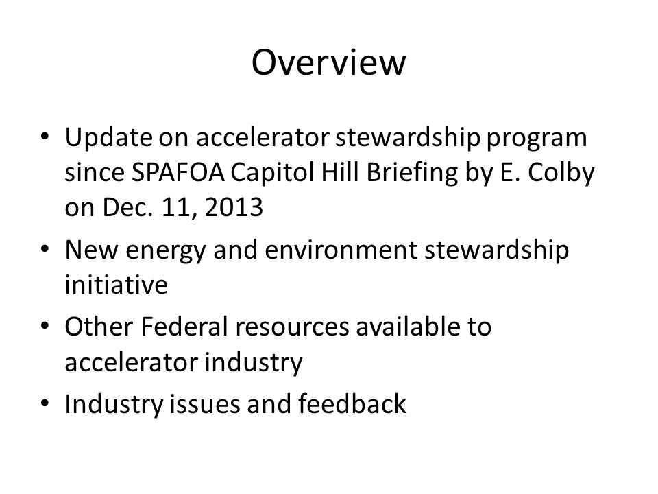Overview Update on accelerator stewardship program since SPAFOA Capitol Hill Briefing by E.