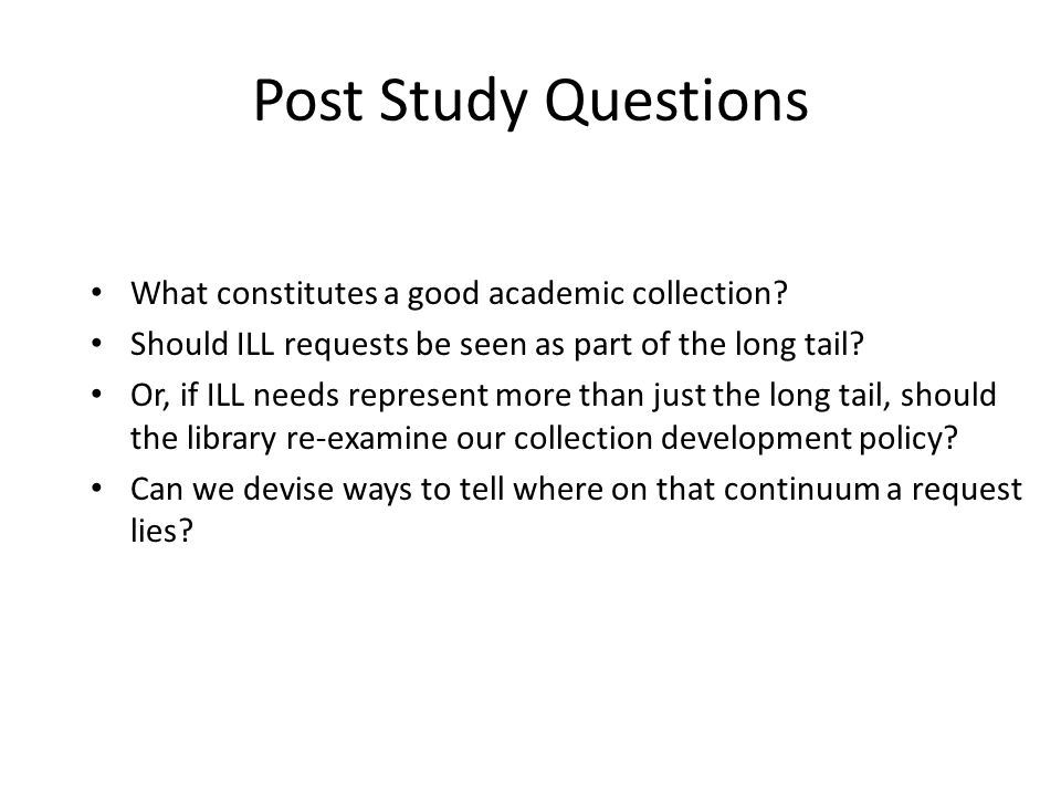 Post Study Questions What constitutes a good academic collection.