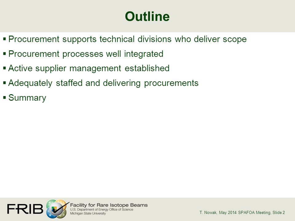 Procurement supports technical divisions who deliver scope Procurement processes well integrated Active supplier management established Adequately staffed and delivering procurements Summary Outline T.