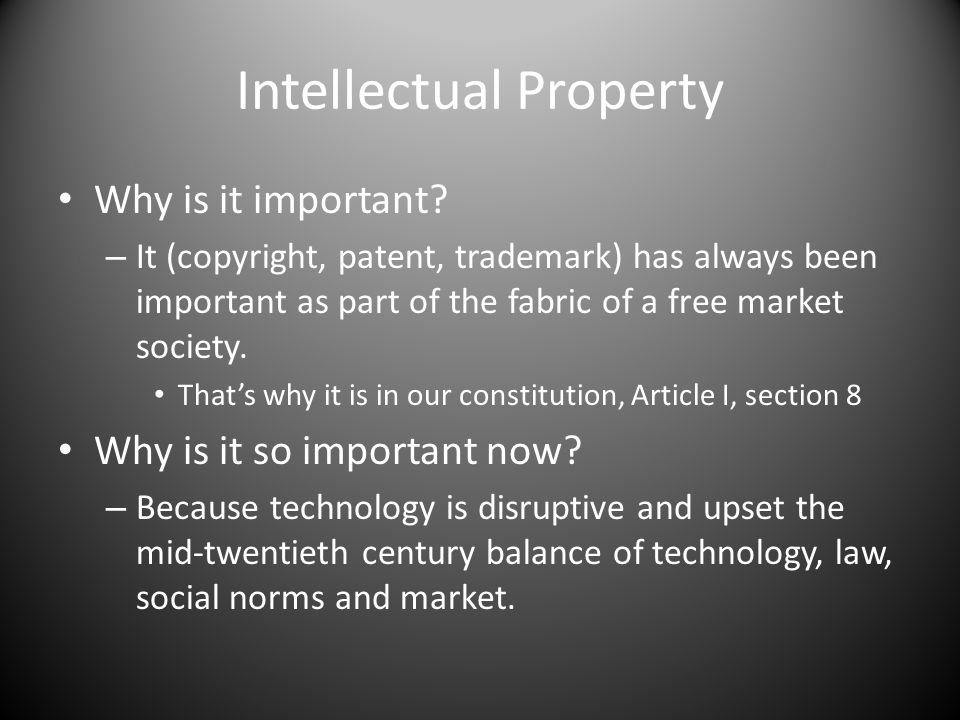 Intellectual Property Why is it important.