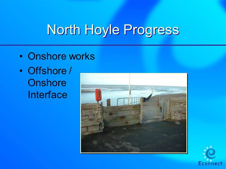 North Hoyle Progress Onshore works Offshore / Onshore Interface