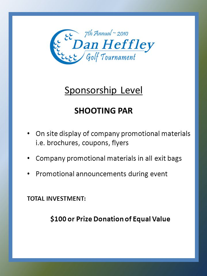 Sponsorship Level SHOOTING PAR On site display of company promotional materials i.e.