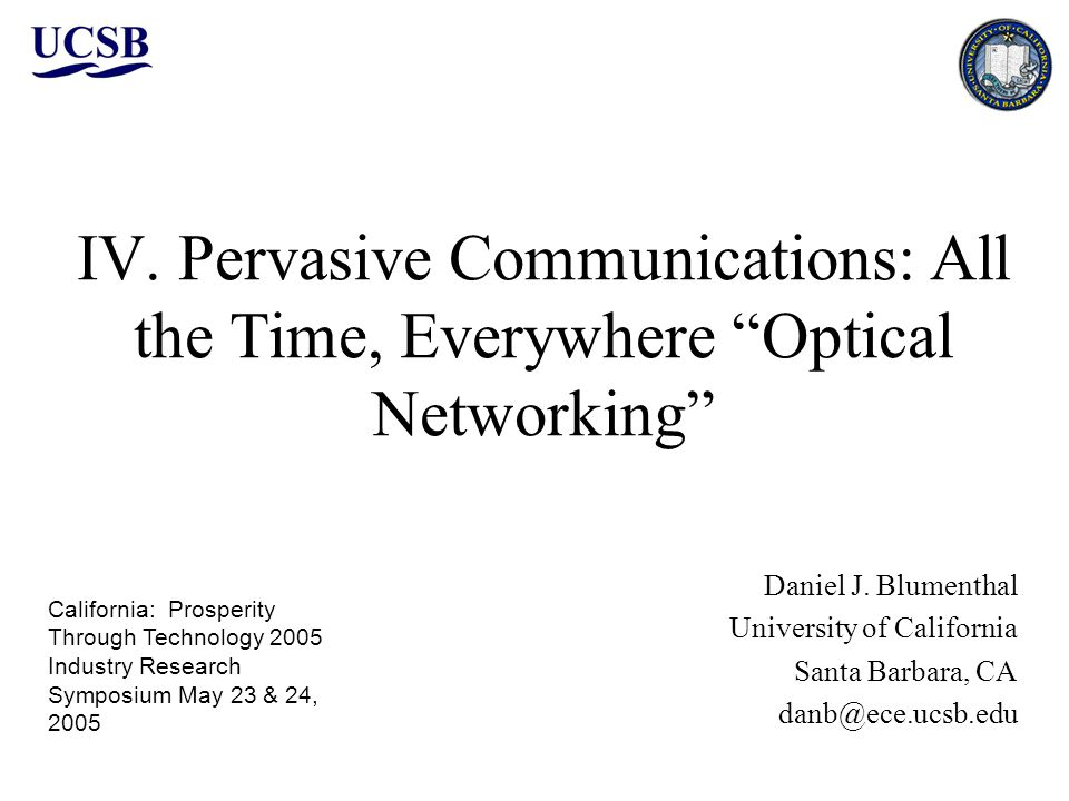 IV. Pervasive Communications: All the Time, Everywhere Optical Networking Daniel J.