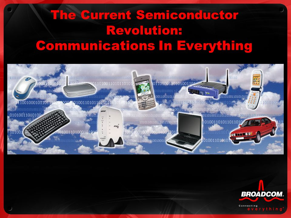 The Current Semiconductor Revolution: Communications In Everything