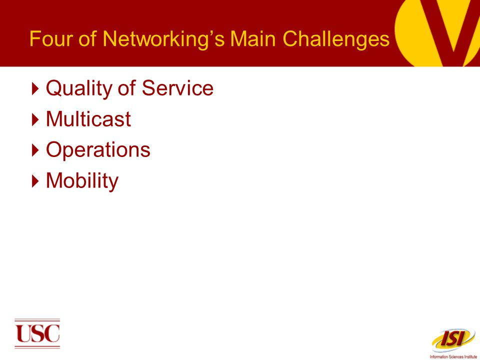 Four of Networkings Main Challenges Quality of Service Multicast Operations Mobility