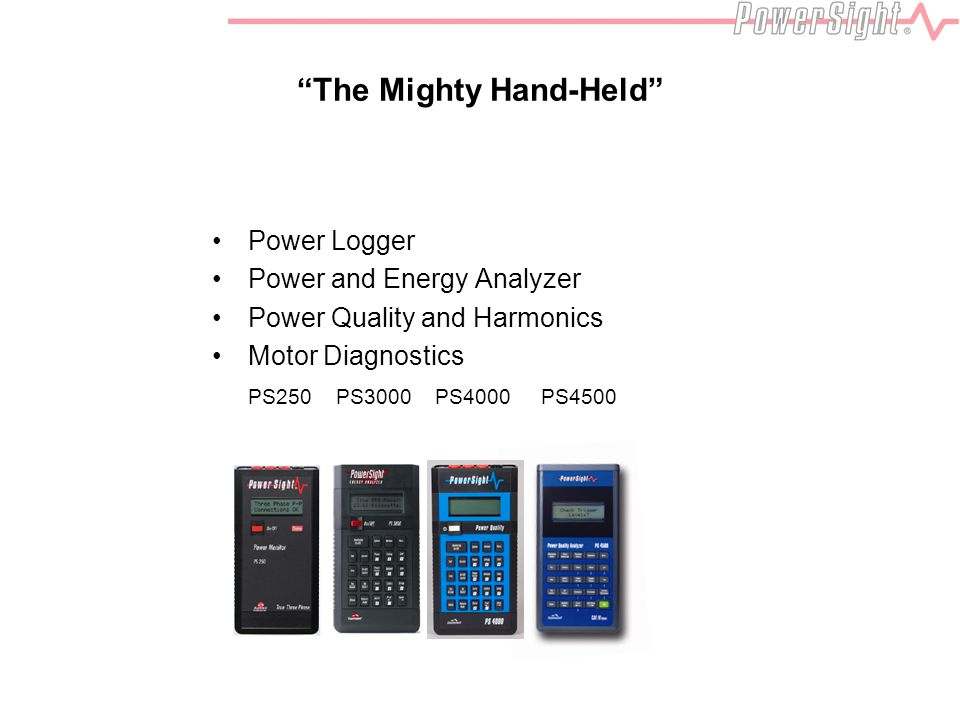 The Mighty Hand-Held Power Logger Power and Energy Analyzer Power Quality and Harmonics Motor Diagnostics PS250 PS3000 PS4000 PS4500