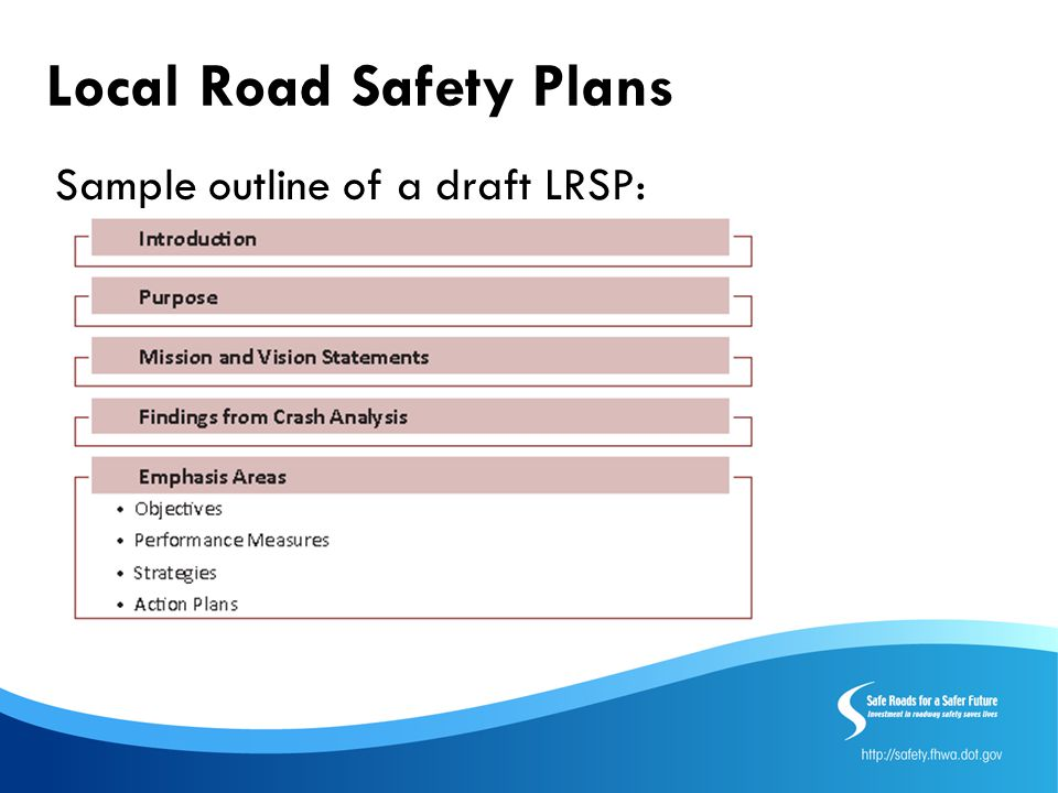 Local Road Safety Plans Sample outline of a draft LRSP: