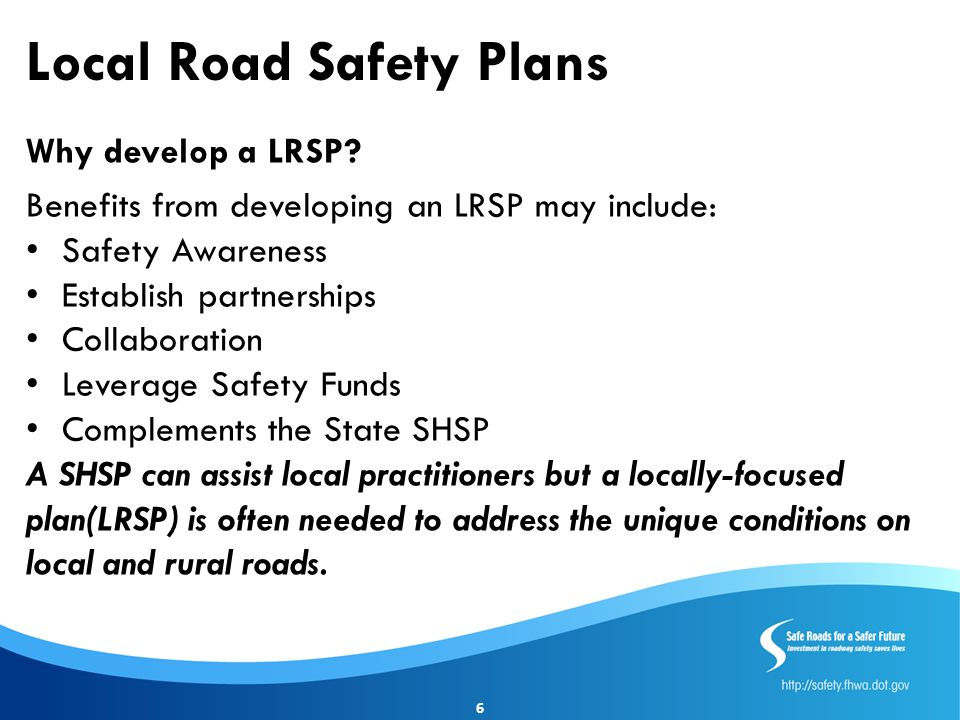 Local Road Safety Plans Why develop a LRSP.