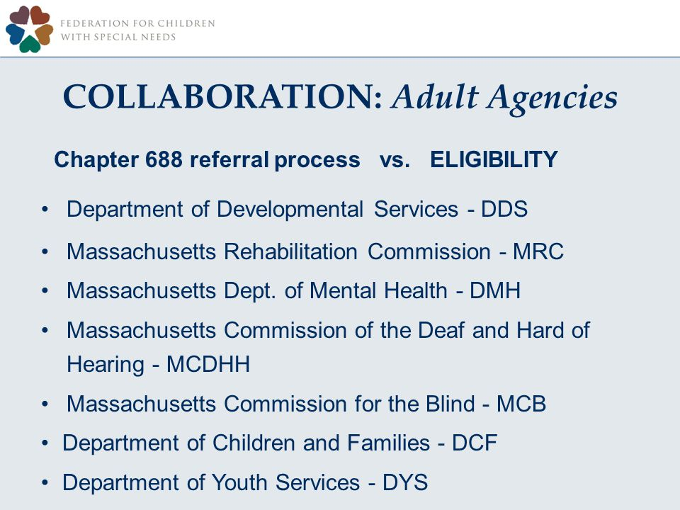 COLLABORATION: Adult Agencies Chapter 688 referral process vs.