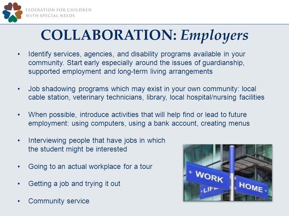 COLLABORATION: Employers Identify services, agencies, and disability programs available in your community.