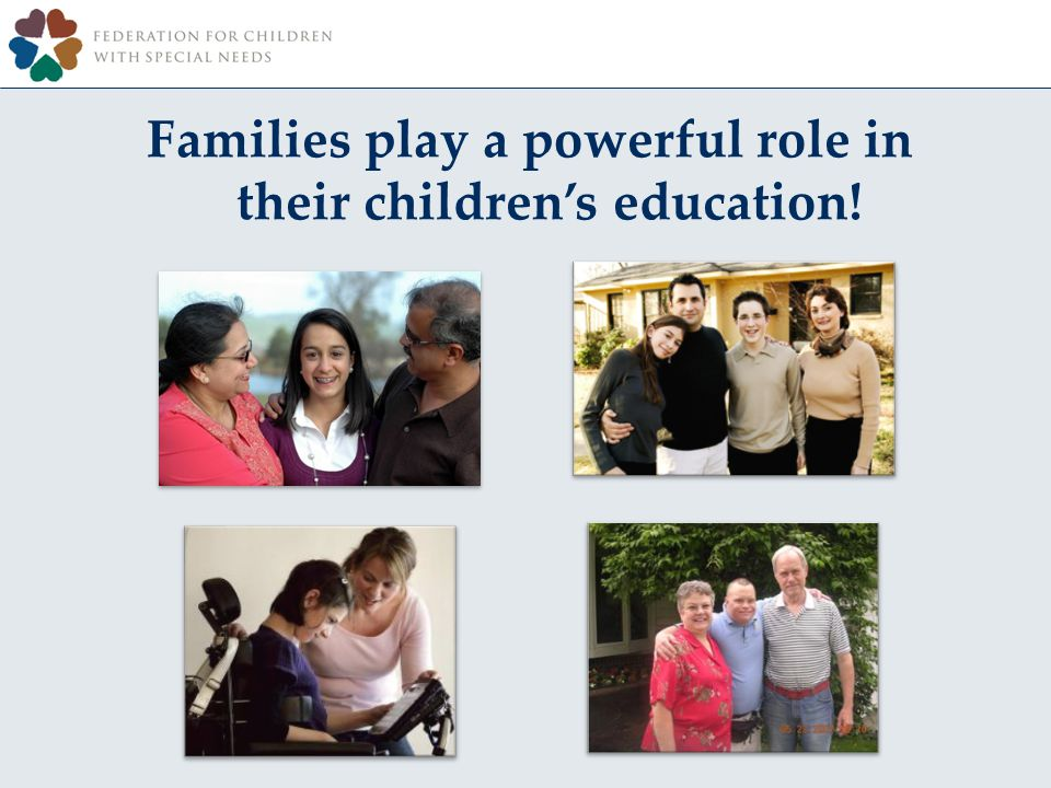 Families play a powerful role in their childrens education!