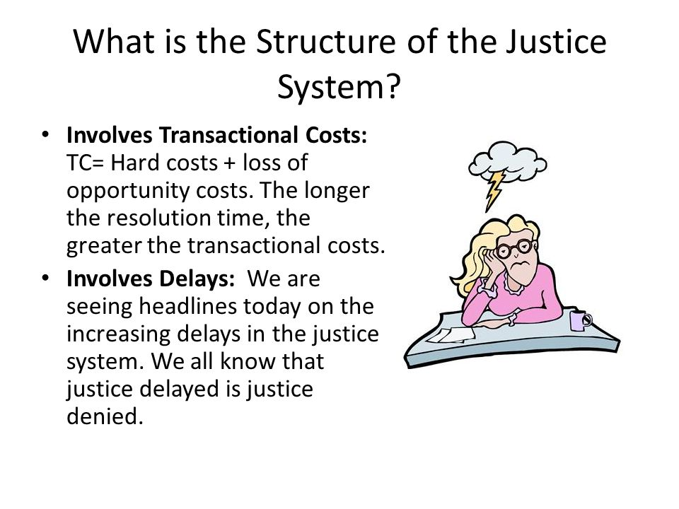 What is the Structure of the Justice System.