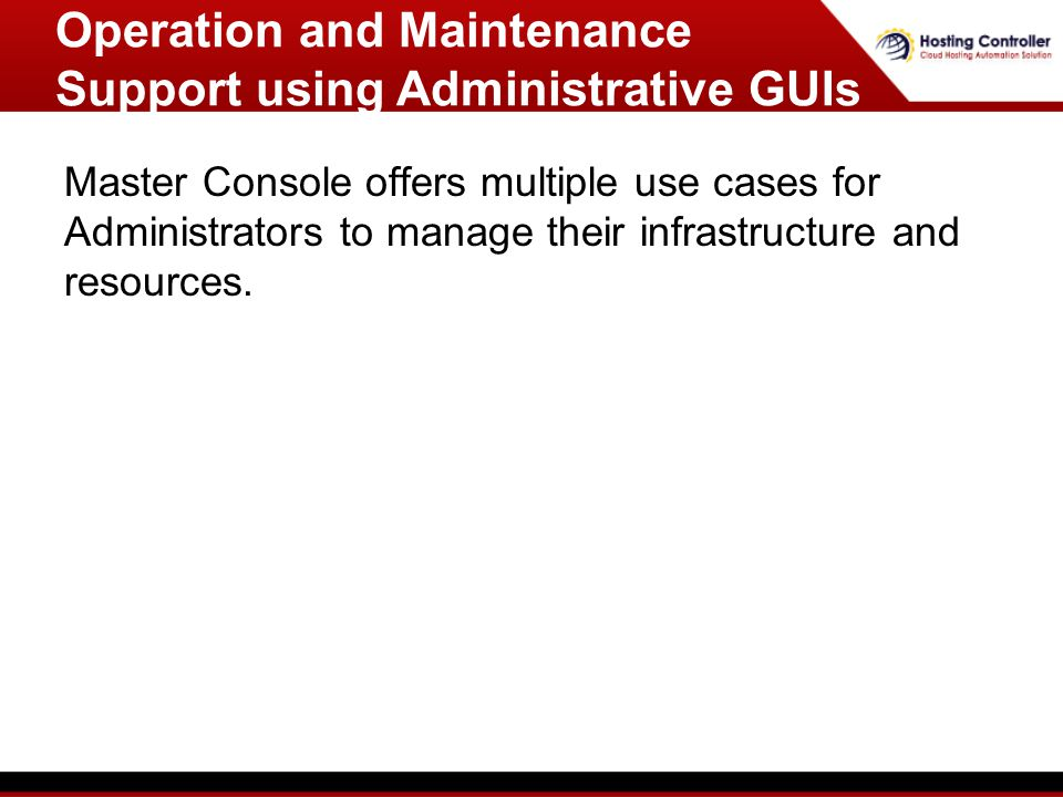 Master Console offers multiple use cases for Administrators to manage their infrastructure and resources.