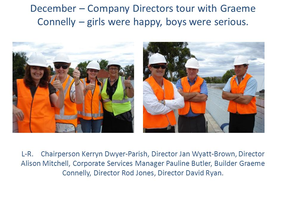 December – Company Directors tour with Graeme Connelly – girls were happy, boys were serious.