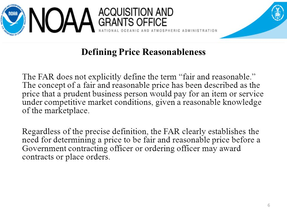 Defining Price Reasonableness The FAR does not explicitly define the term fair and reasonable.
