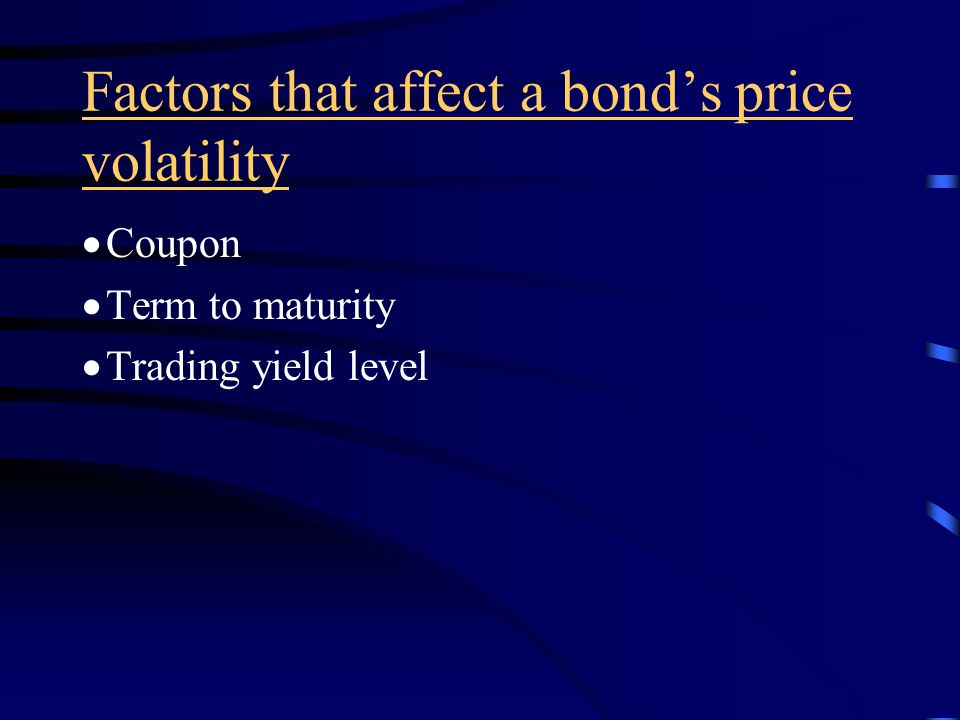 Price volatility properties of option-free bonds 1.For very small changes in the required yield, the percentage price change for a given bond is about the same, whether the required yield increases or decreases.