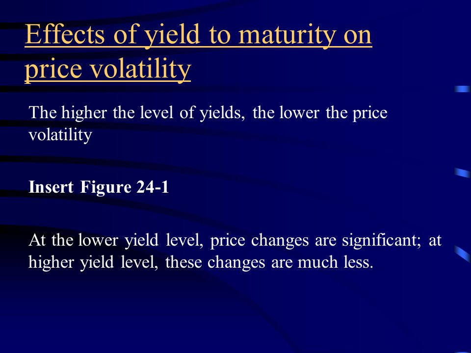 The effect of the coupon rate and maturity Coupon rate effect A low coupon rate increases the price volatility of a bond.