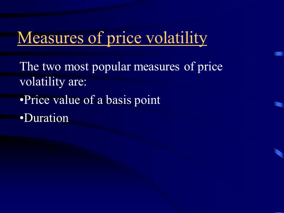 Effects of yield to maturity on price volatility The higher the level of yields, the lower the price volatility Insert Figure 24-1 At the lower yield level, price changes are significant; at higher yield level, these changes are much less.
