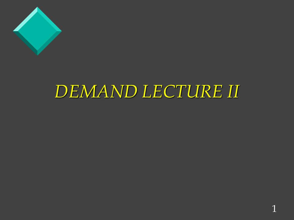 1 DEMAND LECTURE II