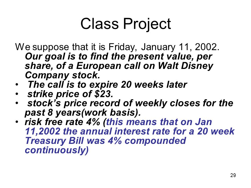 29 Class Project We suppose that it is Friday, January 11, 2002.