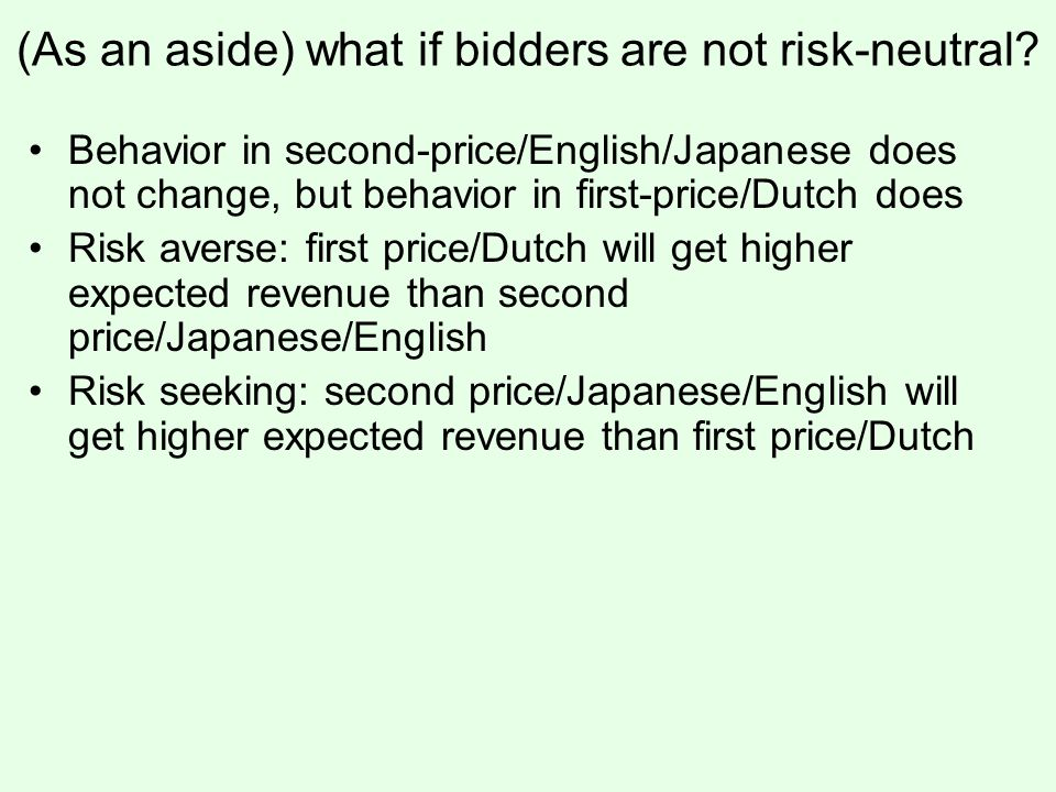 (As an aside) what if bidders are not risk-neutral.