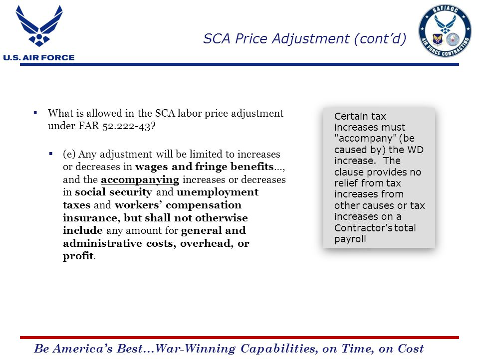 Be Americas Best…War-Winning Capabilities, on Time, on Cost What is allowed in the SCA labor price adjustment under FAR 52.222-43.