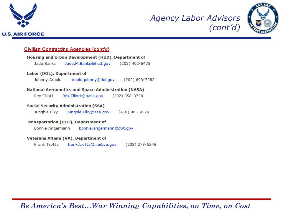 Be Americas Best…War-Winning Capabilities, on Time, on Cost Agency Labor Advisors (contd) Civilian Contracting Agencies (contd)