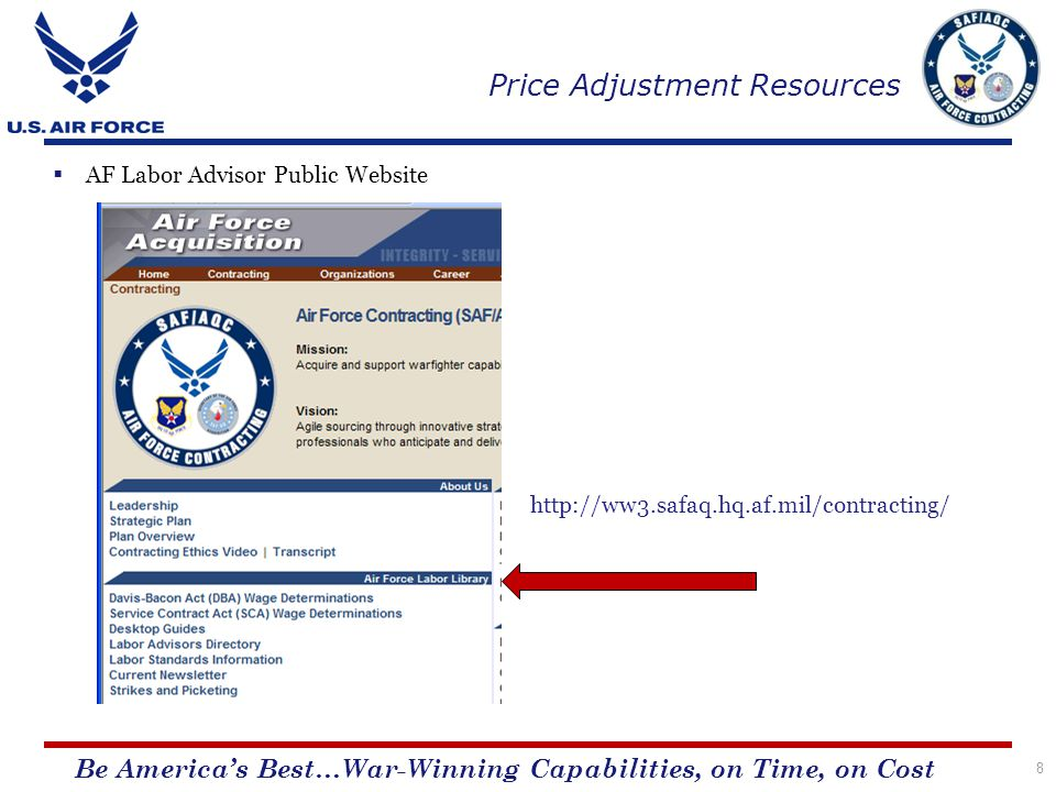 Be Americas Best…War-Winning Capabilities, on Time, on Cost Price Adjustment Resources 8 AF Labor Advisor Public Website http://ww3.safaq.hq.af.mil/contracting/