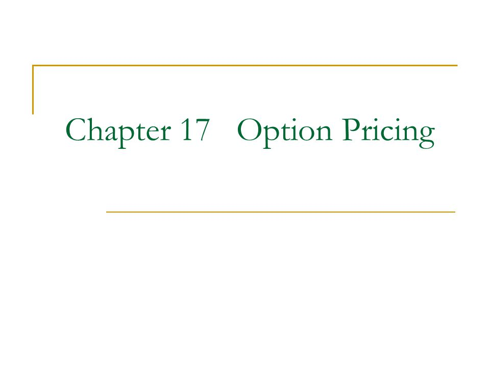 Chapter 17 Option Pricing
