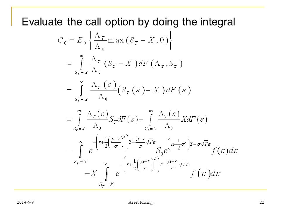 22 Evaluate the call option by doing the integral Asset Pricing