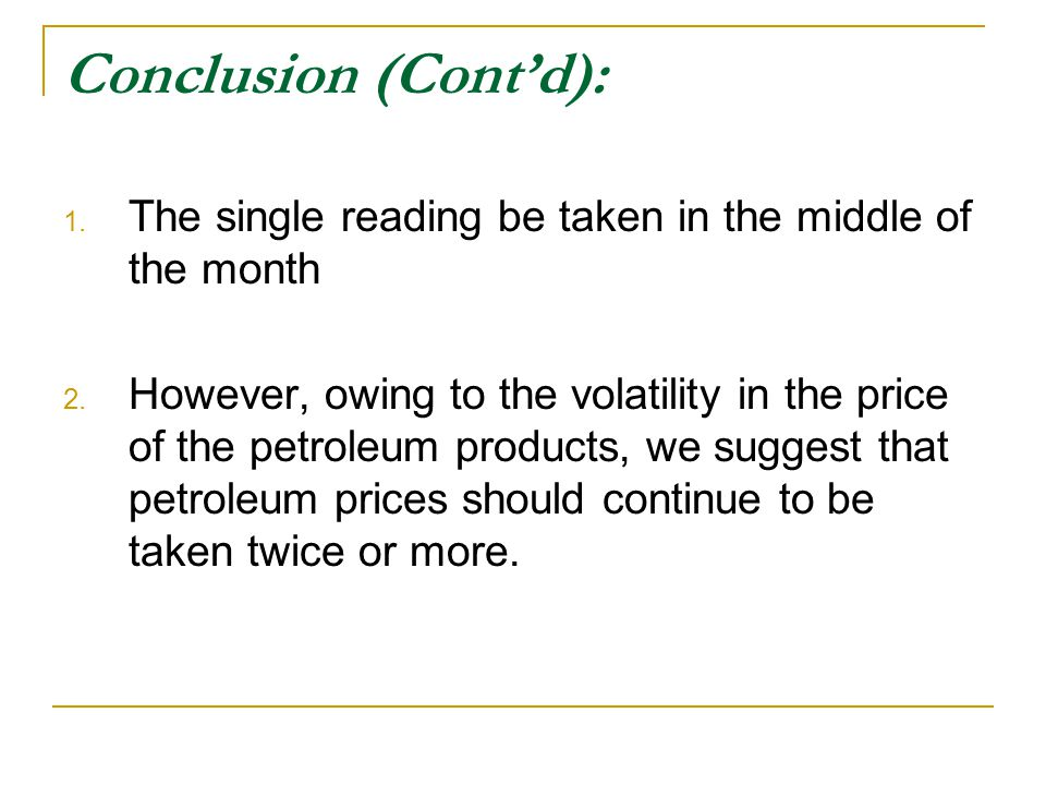 Conclusion (Contd): 1. The single reading be taken in the middle of the month 2.
