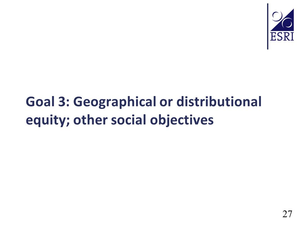 Goal 3: Geographical or distributional equity; other social objectives 27