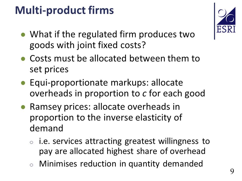 Multi-product firms What if the regulated firm produces two goods with joint fixed costs.