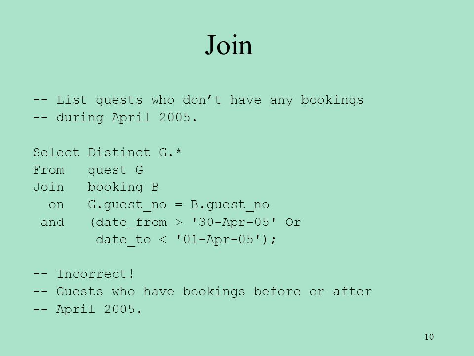 Join -- List guests who dont have any bookings -- during April 2005.