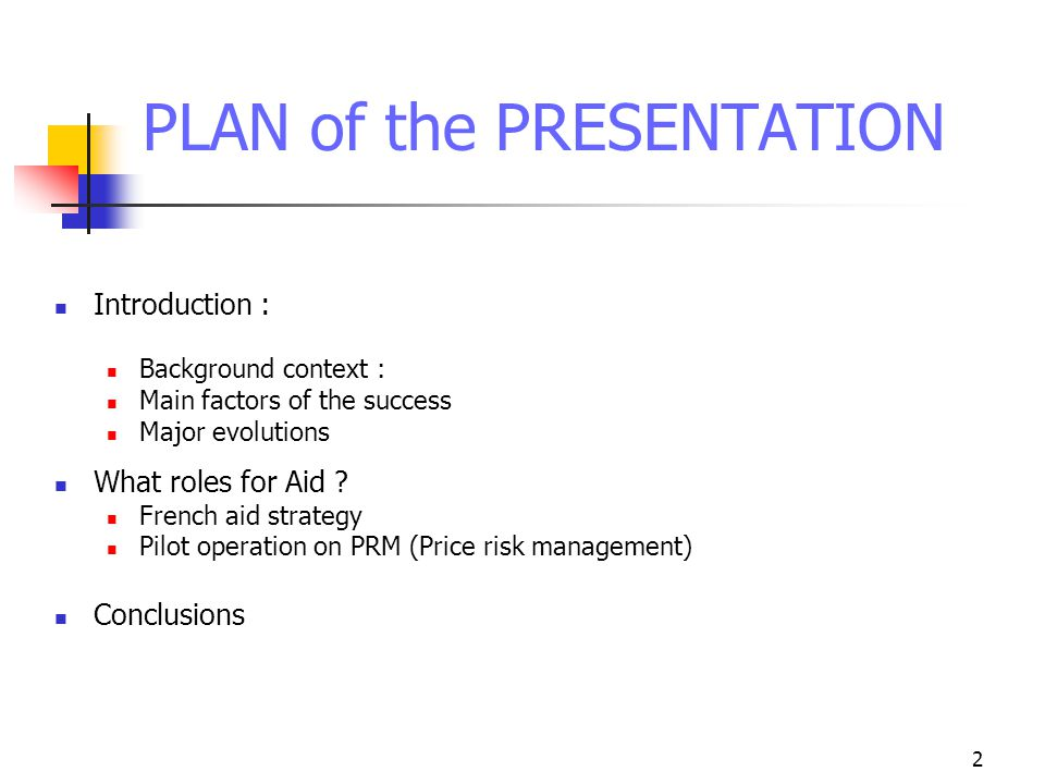 2 PLAN of the PRESENTATION Introduction : Background context : Main factors of the success Major evolutions What roles for Aid .