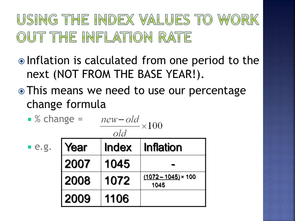 Inflation is calculated from one period to the next (NOT FROM THE BASE YEAR!).