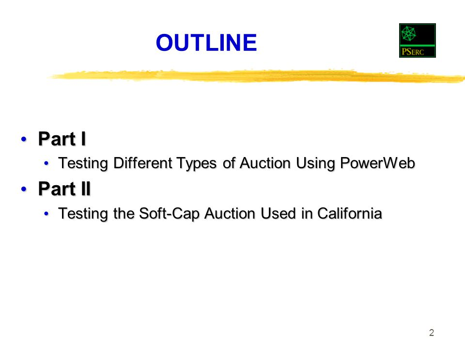 2 OUTLINE Part I Part I Testing Different Types of Auction Using PowerWeb Testing Different Types of Auction Using PowerWeb Part II Part II Testing the Soft-Cap Auction Used in California Testing the Soft-Cap Auction Used in California