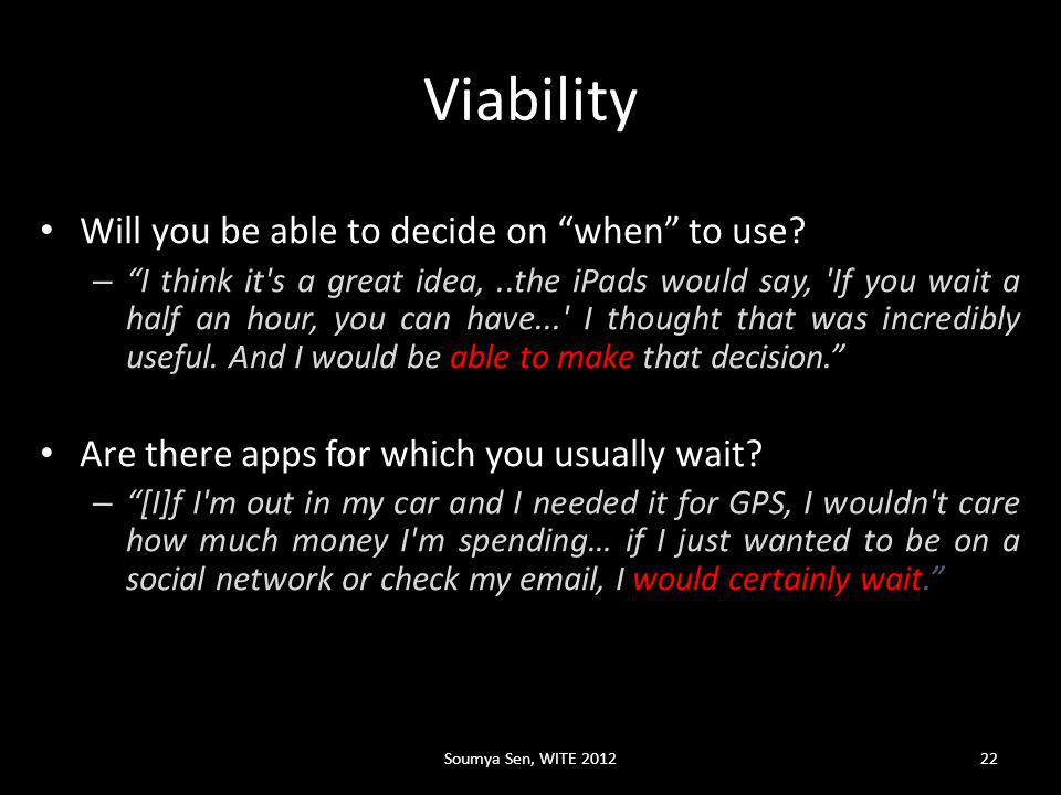 Viability Will you be able to decide on when to use.