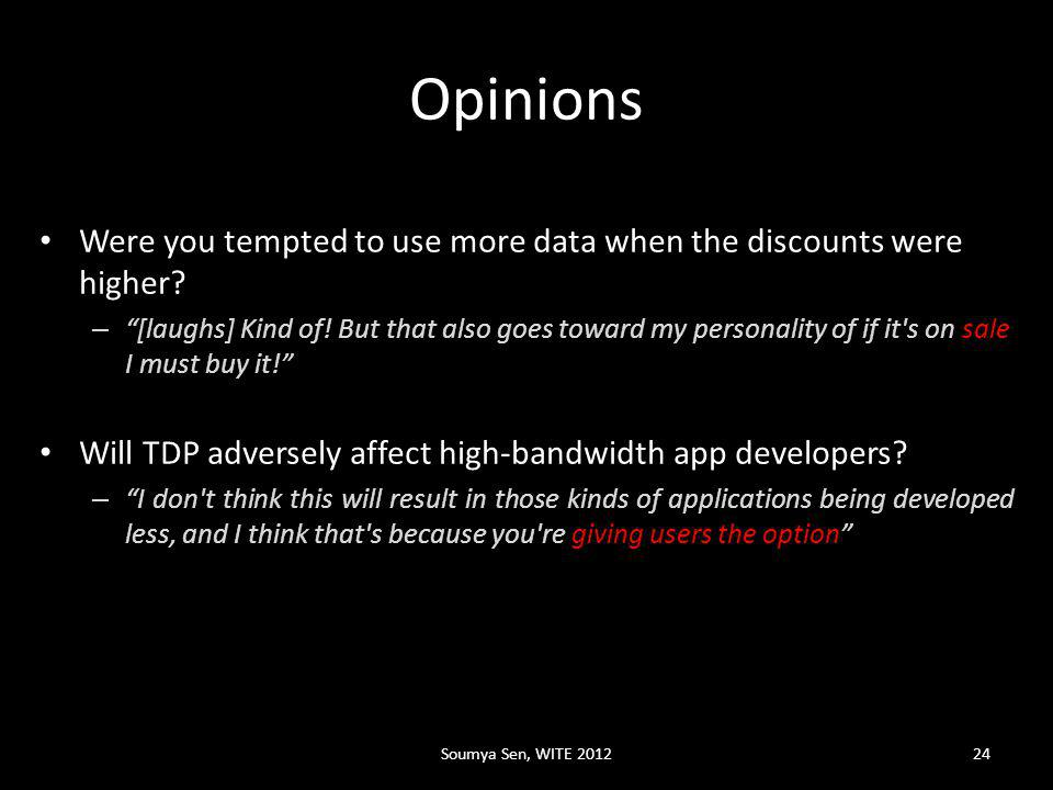 Opinions Were you tempted to use more data when the discounts were higher.