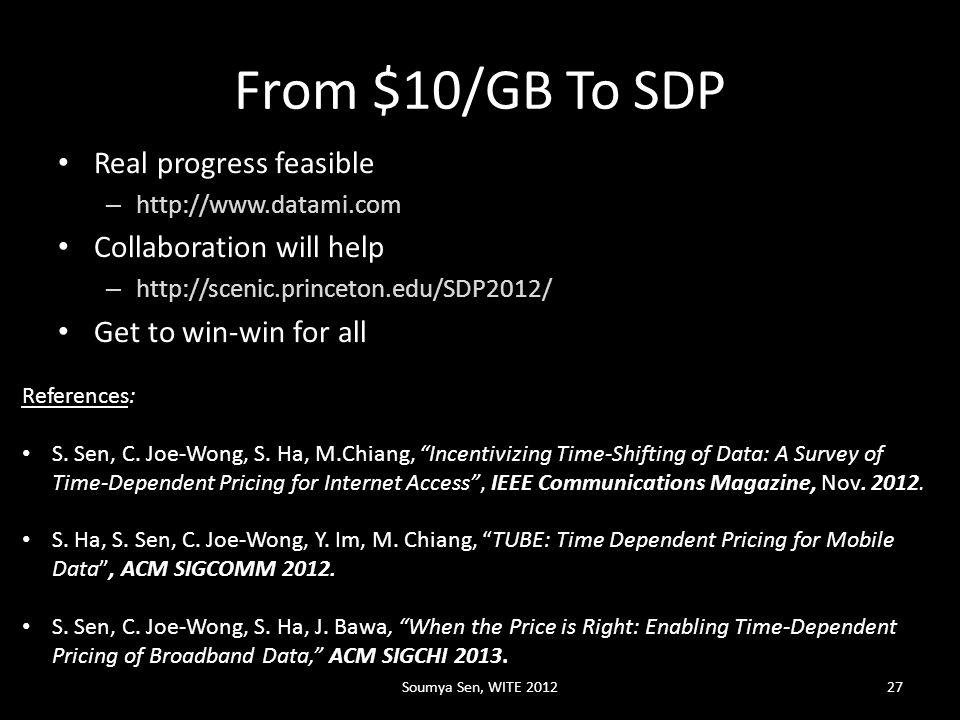 From $10/GB To SDP Real progress feasible – http://www.datami.com Collaboration will help – http://scenic.princeton.edu/SDP2012/ Get to win-win for all References: S.