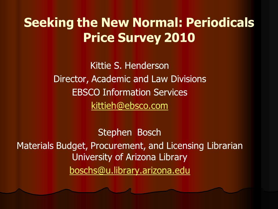 Seeking the New Normal: Periodicals Price Survey 2010 Kittie S.