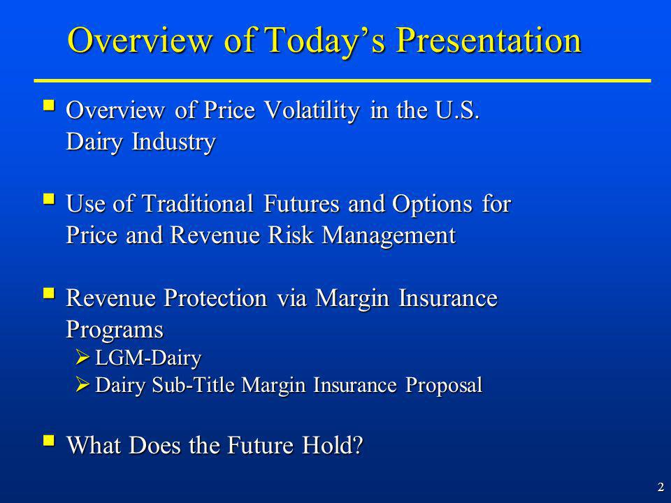 2 Overview of Todays Presentation Overview of Price Volatility in the U.S.
