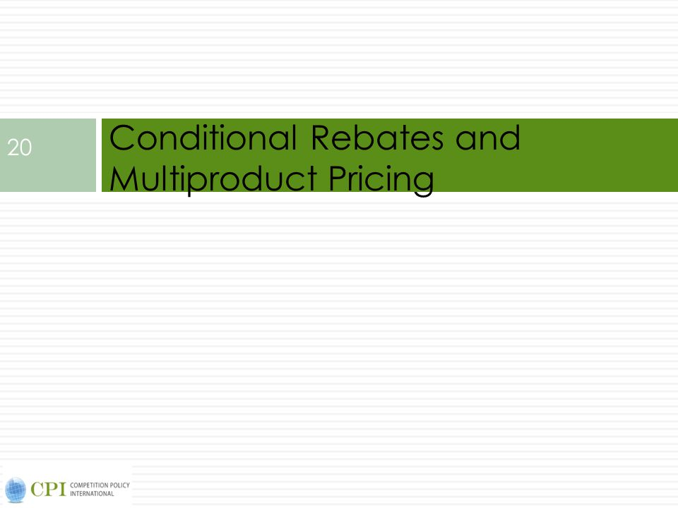 Conditional Rebates and Multiproduct Pricing 20