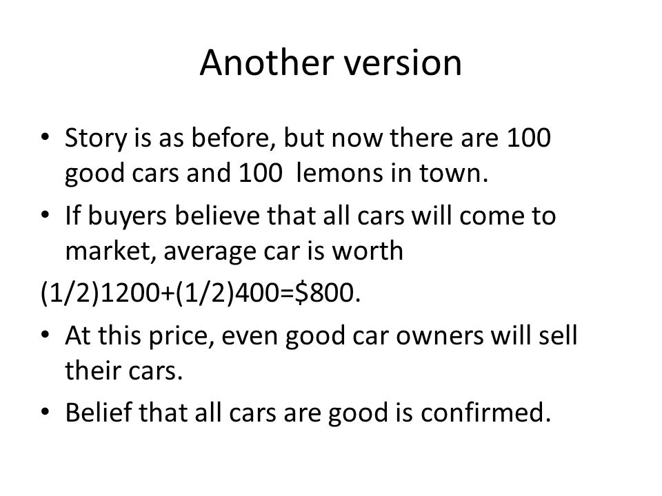 Another version Story is as before, but now there are 100 good cars and 100 lemons in town.