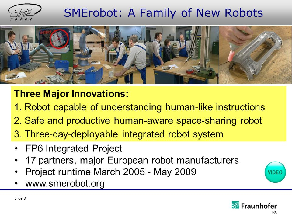Slide 8 Three Major Innovations: 1. Robot capable of understanding human-like instructions 2.