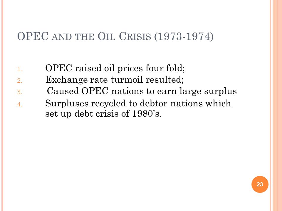 OPEC AND THE O IL C RISIS (1973-1974) 1. OPEC raised oil prices four fold; 2.
