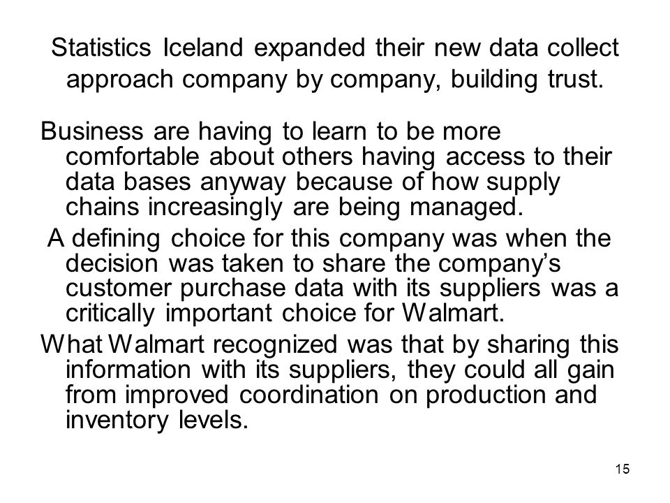15 Statistics Iceland expanded their new data collect approach company by company, building trust.