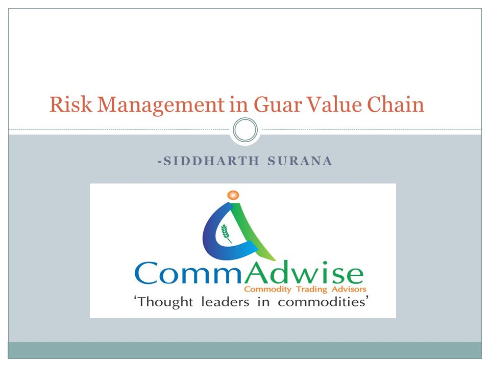 -SIDDHARTH SURANA Risk Management in Guar Value Chain