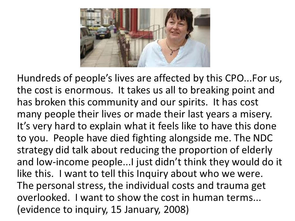 Hundreds of peoples lives are affected by this CPO...For us, the cost is enormous.